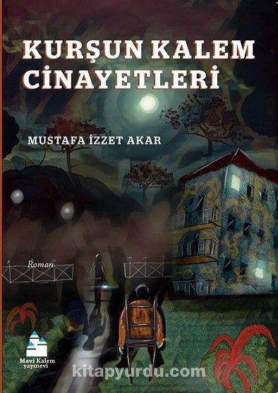 Kurşun Kalem Cinayetleri - Mustafa İzzet Akar pdf epub
