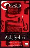 Aşk Şehri & Divan-ı Kebir'den Seçmeler