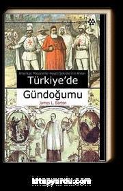 Türkiye'de Gündoğumu Amerikan Misyonerler Heyeti Sekreterinin Anıları