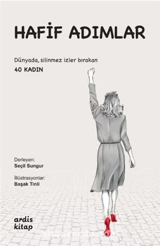 Hafif AdımlarDünyada, Silinmez İzler Bırakan 40 Kadın - Seçil Sungur pdf epub