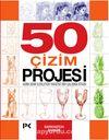 50 Çizim Projesi & Adım Adım İlerleyen Yaratıcı Bir Çalışma Kitabı
