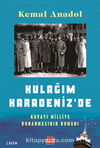 Kulağım Karadeniz'de & Kuvayı Milliye Donanmasının Romanı
