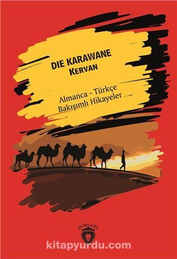 Die Karawane (Kervan) Almanca Türkçe Bakışımlı Hikayeler - Kollektif pdf epub