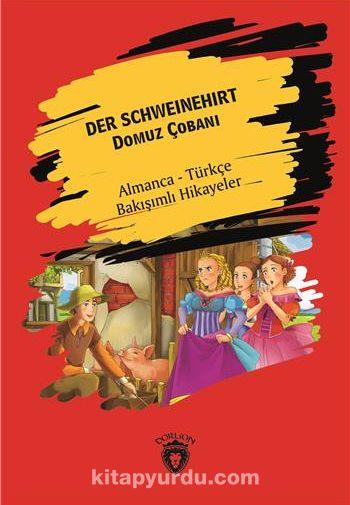 Der Schweinehirt (Domuz Çobanı) Almanca Türkçe Bakışımlı Hikayeler