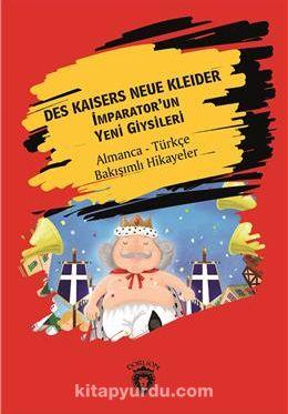 Des Kaisers Neue Kleider (İmparator´Un Yeni Giysileri) Almanca Türkçe Bakışımlı Hikayeler - Kollektif pdf epub
