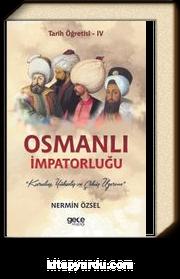 Osmanlı İmpatorluğu / Tarih Öğretisi IV
