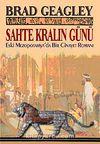 Sahte Kralın Günü & Eski Mezopotamya'da Bir Cinayet Romanı