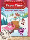 Someone Save Santa! +Workbook +MultiROM (Show Time Level 1)