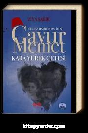 Sultan Hamid'in Hafiyesi Gavur Memed & Kara Yürek Çetesi (cep boy)