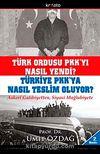 Türk Ordusu PKK'yı Nasıl Yendi? Türkiye PKK'ya Nasıl Teslim Oluyor