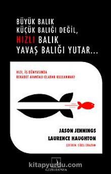 Büyük Balık Küçük Balığı Değil, Hızlı Balık Yavaş Balığı Yutar