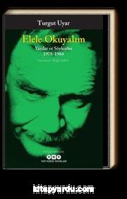 Elele Okuyalım & Yazılar ve Söyleşiler 1978-1984