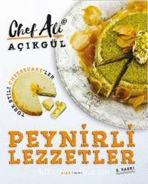Peynirli LezzetlerTürk Stili Cheescake'ler - Chef Ali Açıkgül pdf epub