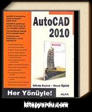 Her Yönüyle AutoCAD 2010
