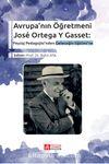 Avrupa'nın Öğretmeni José Ortega Y Gasset: Peyzaj Pedagojisi'nden Geleceğin Eğitimi'ne