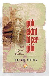 Gök Ekini Biçer GibiTarık Buğra'nın Anadolusu Gibi - Nuran Özlük pdf epub