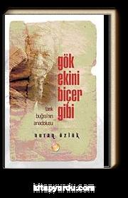 Gök Ekini Biçer Gibi & Tarık Buğra'nın Anadolusu Gibi