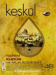 Keşkül Sayı:46 / Kudüs ve Mukaddesat