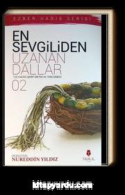 En Sevgiliden Uzanan Dallar-2 & 120 Hadis-i Şerif Metni ve Tercümesi