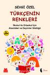 Türkçenin Renkleri & İlköğretim için Atasözleri ve Deyimler Sözlüğü