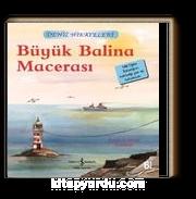 Büyük Balina Macerası / Deniz Hikayeleri İlk Okuma Kitaplarım (Dik Yazı)