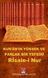 Kur'an'ın Yüksek ve Parlak Bir Tefsiri Risale-i Nur