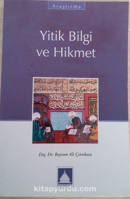 Yitik Bilgi ve Hikmet - Bayram Ali Çetinkaya pdf epub