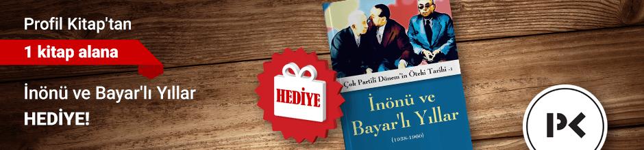 """Profil Kitap'tan 1 Kitap Alana """"İnönü ve Bayar'lı Yıllar (1938-1960)'' Kitabı Hediye!"""
