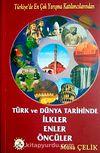 Türk ve Dünya Tarihinde İlkler Enler Öncüler