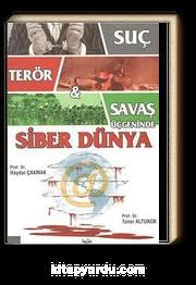 Suç - Terör - Savaş Üçgeninde Siber Dünya