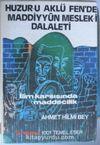 Huzur-u Aklü Fen'de Maddiyyûn Meslek-i Dalaleti/ İlim Karşısında Maddecilik