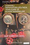 Osmanlı İmparatorluğu'nda Yenileşme  Ve Buhar Makineleri