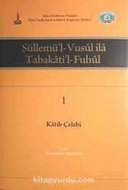 Süllemü'l-Vusul ila Tabakati'l-Fuhul (6 Cilt Takım)