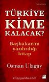 Türkiye Kime Kalacak?