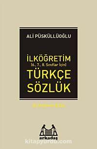 İlköğretim Türkçe Sözlük (6.7.8. Sınıflar İçin) - Ali Püsküllüoğlu pdf epub
