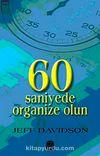 60 Saniyede Organize Olun