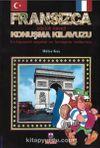 Fransızca Konuşma Kılavuzu Sözlük İlaveli
