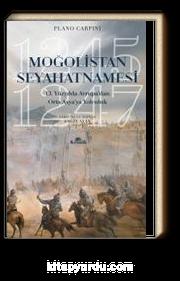 Moğolistan Seyahatnamesi 13. Yüzyılda Avrupa'dan Asya'ya Yolculuk (1245-1247)