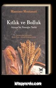 Kıtlık ve Bolluk: Avrupa'da Yemeğin Tarihi