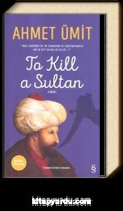 To Kill  a Sultan