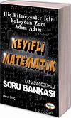 Keyifli Matematik Tamamı Çözümlü Soru Bankası