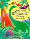 Çıkartmalı Dinozorlar Kitabım / Kes - Boya - Yapıştır