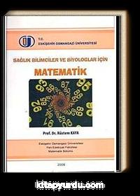 Sağlık Bilimciler ve Biyologlar İçin Matematik