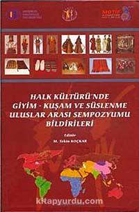 Halk Kültüründe Giyim Kuşam ve Süslenme Uluslararası Sempozyumu Bildirileri - Öğr. Gör. M. Tekin Koçkar pdf epub