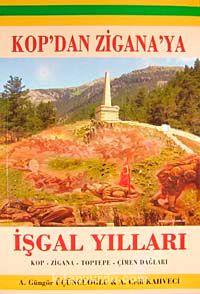 Kop'dan Zigana'yaİşgal Yılları (Kop-Zigana-Toptepe-Çimen Dağları)