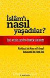 İslam'ı Nasıl Yaşadılar? & İlk Nesillerin Örnek Hayatı