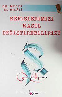 Nefislerimizi Nasıl Değiştirebilriz? - Dr. Mecdi El-Hilali pdf epub