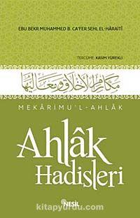 Ahlak Hadisleri - Mekarimu'l-Ahlak - Ebu Bekr Muhammed B. Ca'fer Sehl El-Haraiti pdf epub