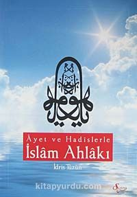 Ayet ve Hadislerle İslam Ahlakı - İdris Tüzün pdf epub