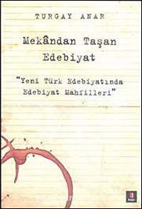 Mekandan Taşan EdebiyatYeni Türk Edebiyatında Edebiyat Mahfilleri